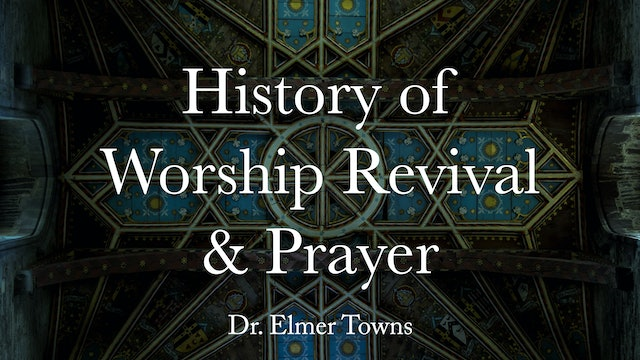 History Of Worship, Revival And Prayer Ecourse