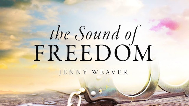 Sound of Freedom - Session 4 - Jenny Weaver