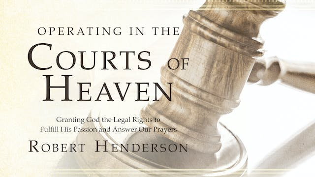 Operating In The Courts Of Heaven - Session 3