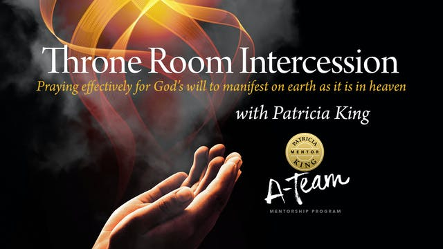 Throne Room Intercession - Patricia King