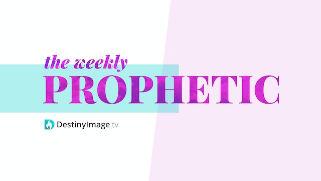 The Weekly Prophetic