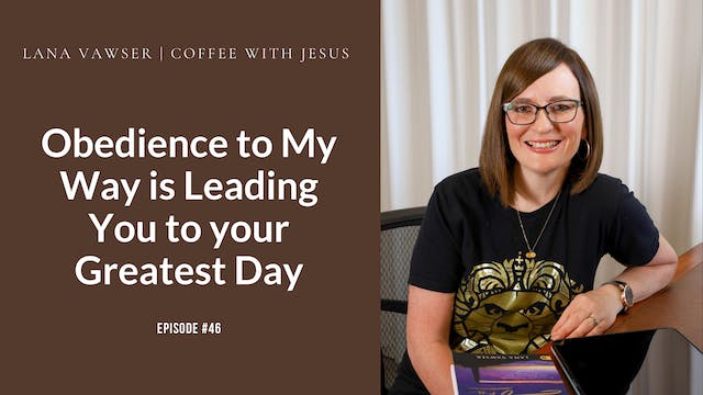 Coffee With Jesus #46 - Obedience to ...