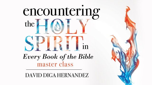 Encountering the Holy Spirit in Every Book of the Bible Masterclass