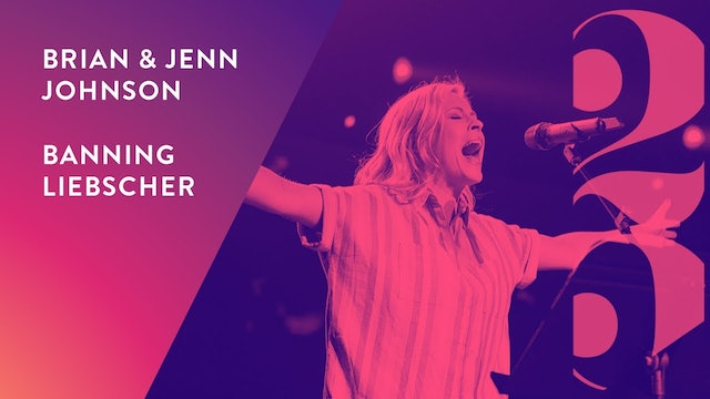 Brian & Jenn Johnson and Banning Liebscher - Revival 25 Conference (Session 10)