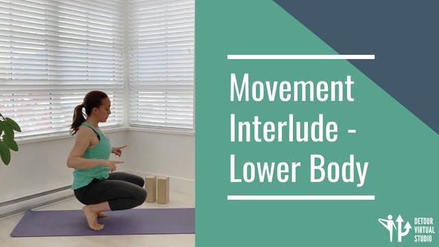 Movement Interlude - Lower Body
