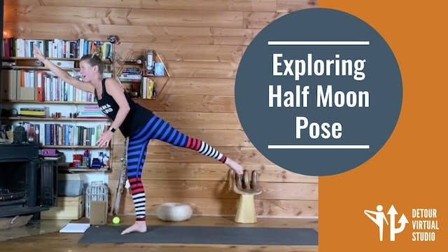 Exploring Half Moon Pose