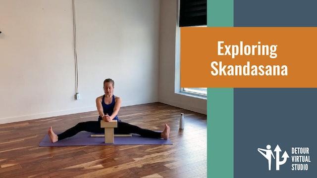 Exploring Skandasana