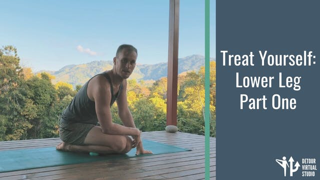 Treat Yourself: Lower Leg Part One