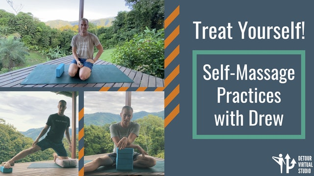 Treat Yourself! Self-Massage Practices with Drew