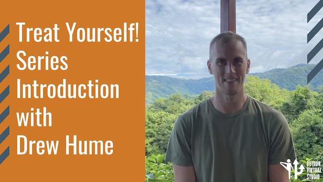 Treat Yourself! Series Introduction with Drew Hume