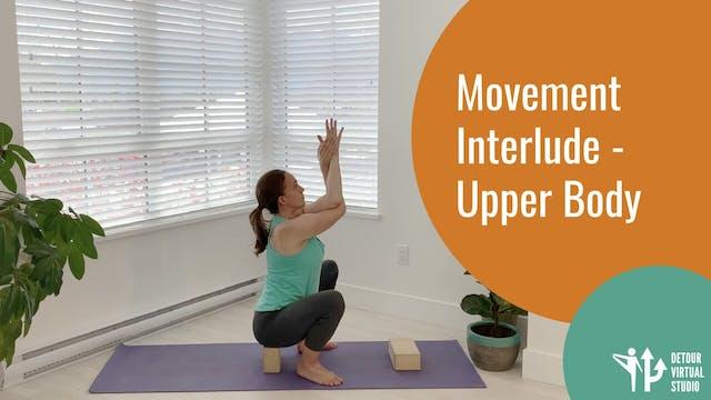 Movement Interlude - Upper Body
