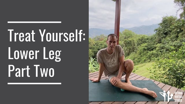 Treat Yourself: Lower Leg Part Two
