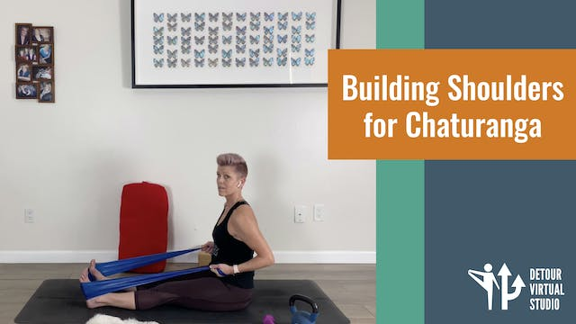 Building Shoulders for Chaturanga