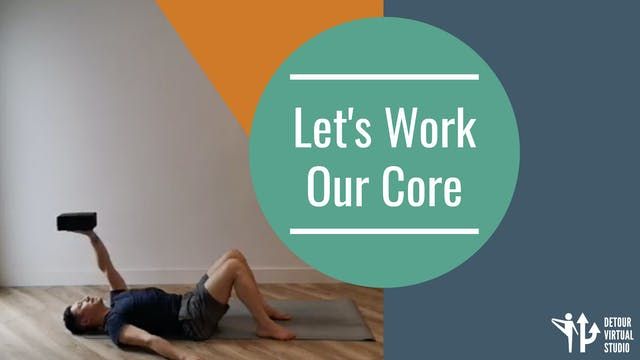 Let's Work Our Core