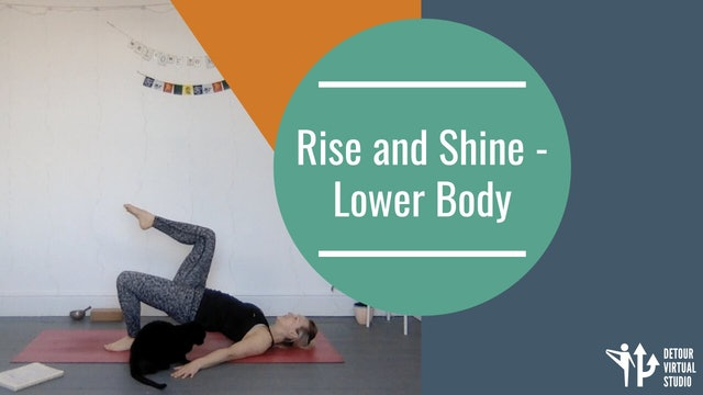 Rise and Shine - Lower Body