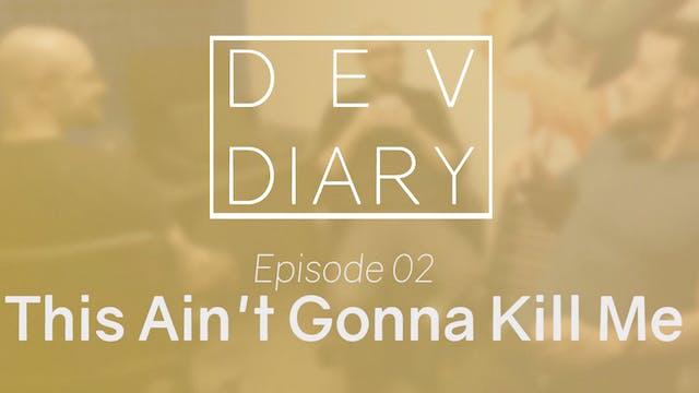 DDS01E02 - This Ain't Gonna Kill Me