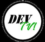 Dev TV!