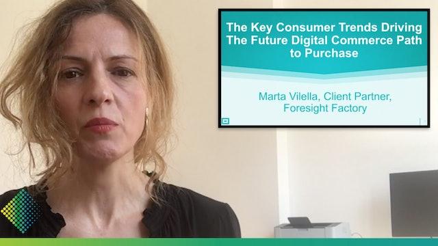 10. Marta Vilella, Foresight Factory – Key Digital Commerce Consumer Trends