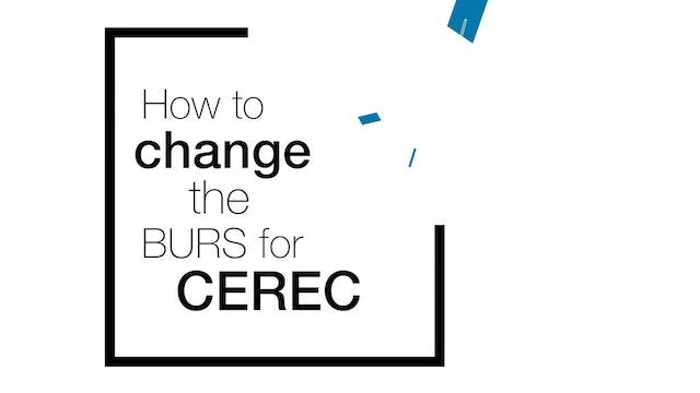 How To Change Bur in CEREC