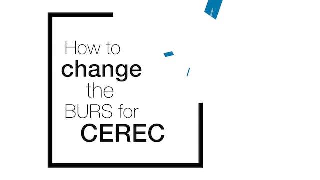 How To Change Bur in CEREC