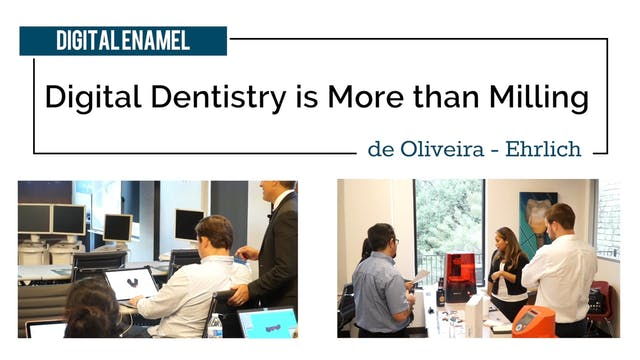Digital Dentistry is More than Milling