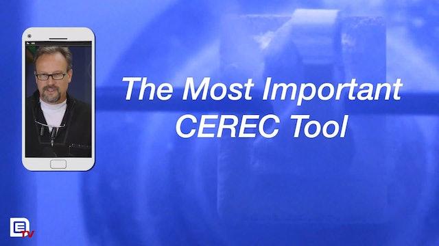 The Most Important CEREC Tool