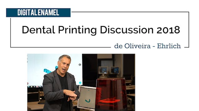 Dental Printing Discussion 2018