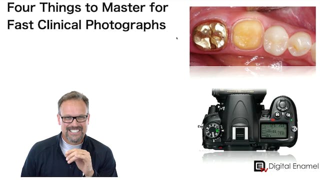 Four Things To Master for FAST Clinical Photography