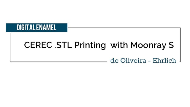 CEREC STL Printing with Moonray DLP Printer