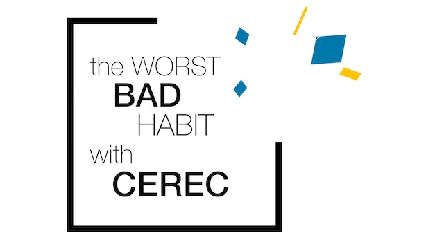 The Worst Bad Habit of CEREC