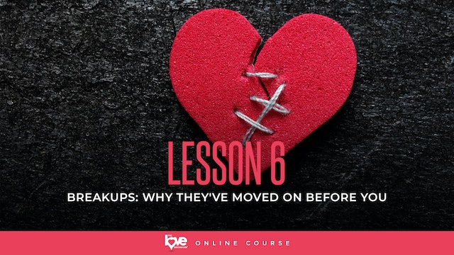 Lesson 6 - Why they've moved on before you