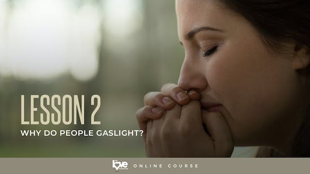 Lesson 2 - Why do People Gaslight