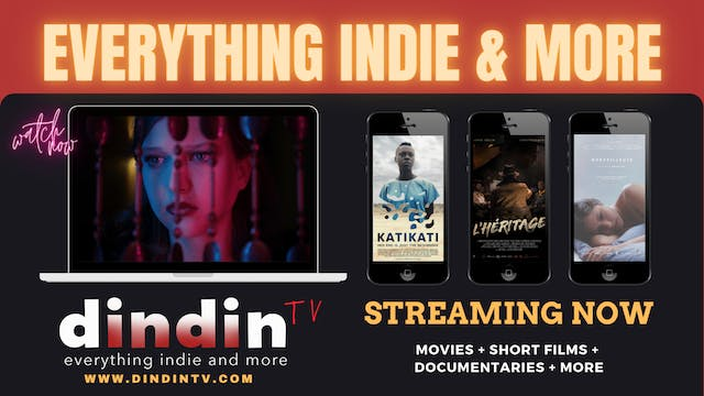 dindin TV - Watch indie Films and more