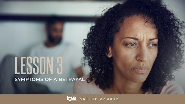 Lesson 3 - Symptoms of Betrayal