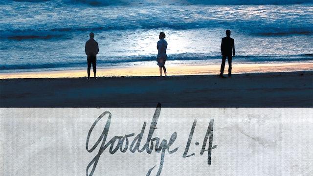 Goodbye L.A. - Trailer