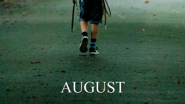 August - Trailer