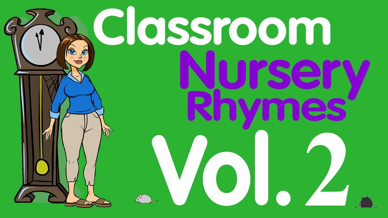 Classroom Nursery Rhymes Volume 2