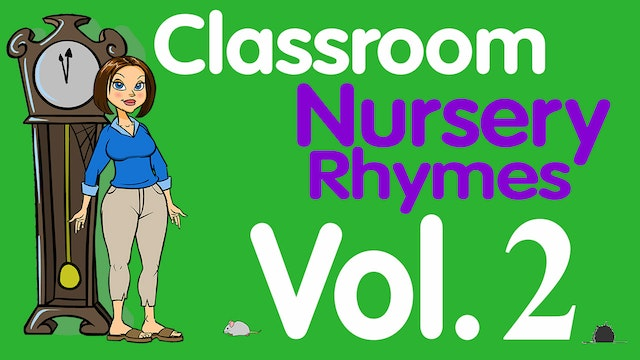Classroom Nursery Rhymes Volume 2