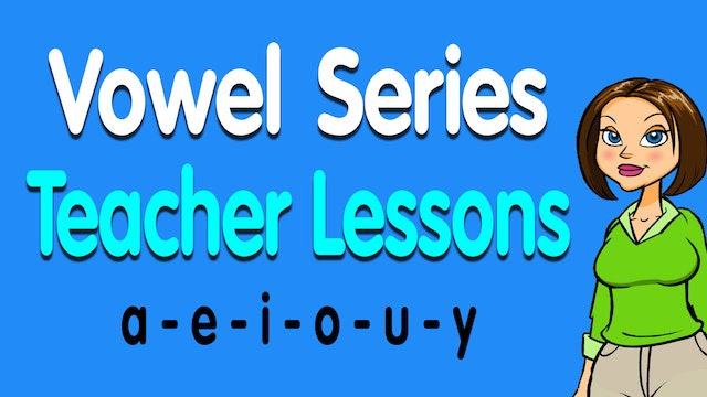 Vowel Series Teacher Lessons