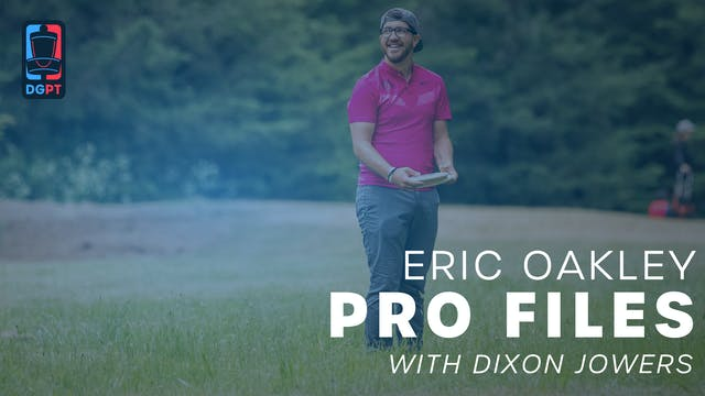 Eric Oakley - Pro Files with Dixon Jo...