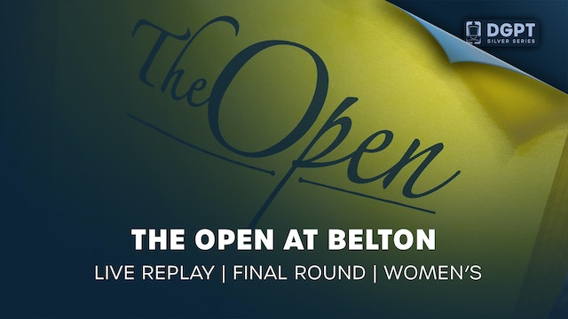 The Open at Belton Live Replay | Final Round | Women's