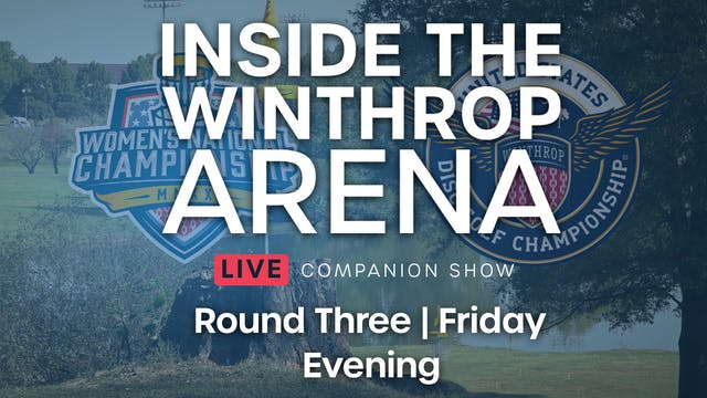 Inside the Winthrop Arena Round 3 | E...