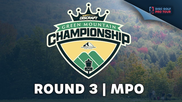 Round 2 | MPO | Green Mountain Championship presented by Upper Park