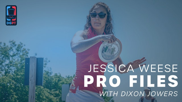 Jessica Weese - Pro Files with Dixon Jowers