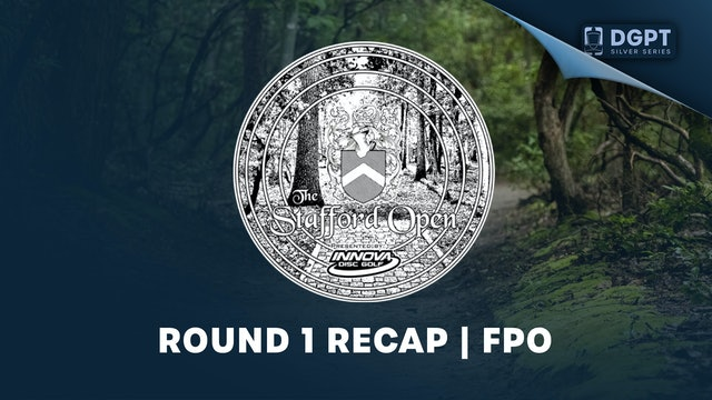 Round 1 Recap, FPO | Stafford Open