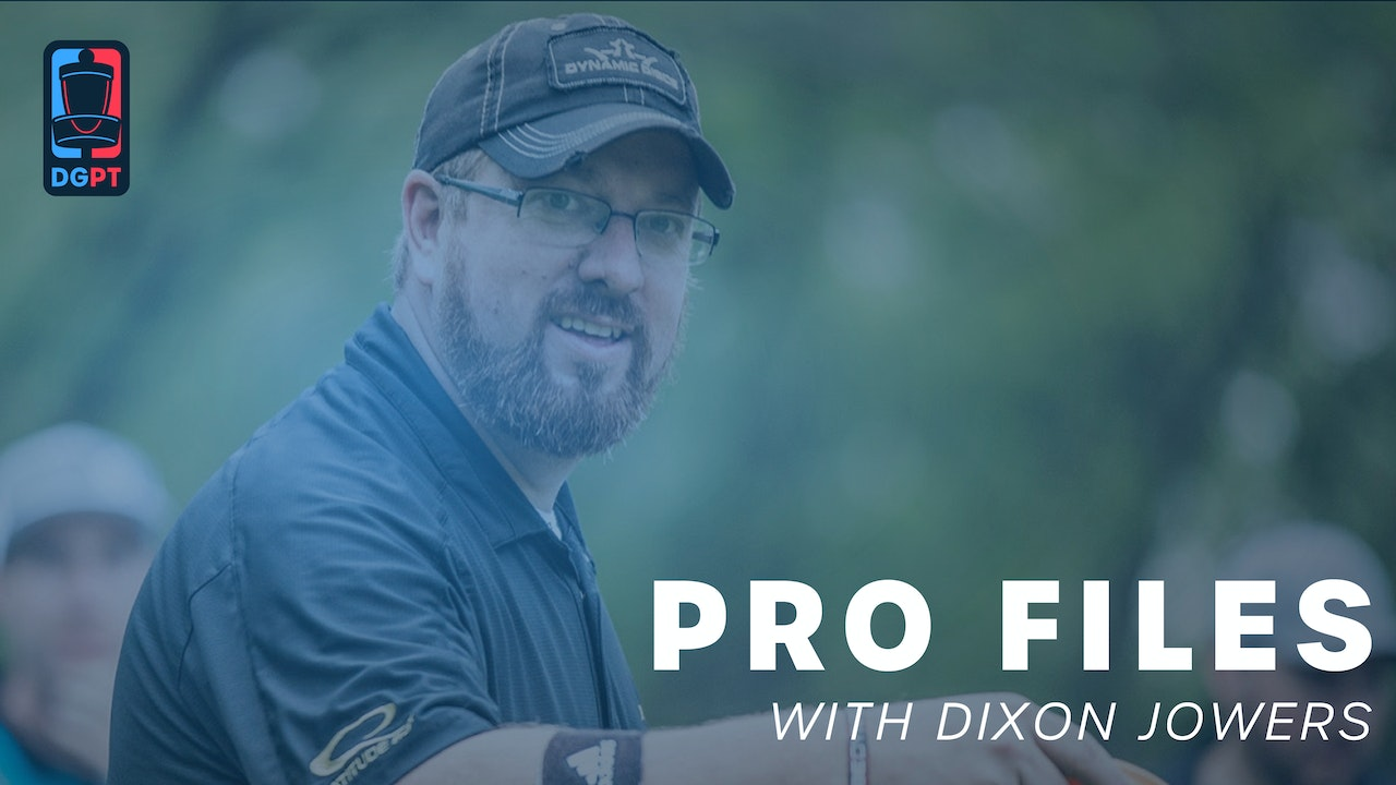 Pro Files with Dixon Jowers