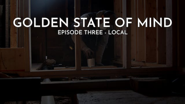Golden State of Mind | Episode 3 | Lo...