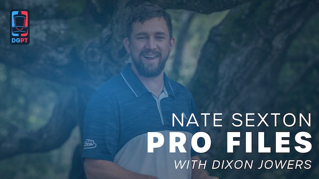 Nate Sexton - Pro Files with Dixon Jowers