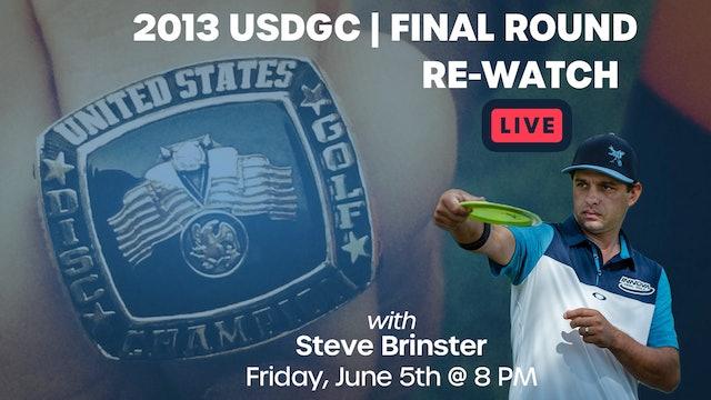 2013 USDGC Rewatch with Steve Brinster