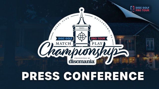 Press Conference | Match Play Championship Presented by Discmania